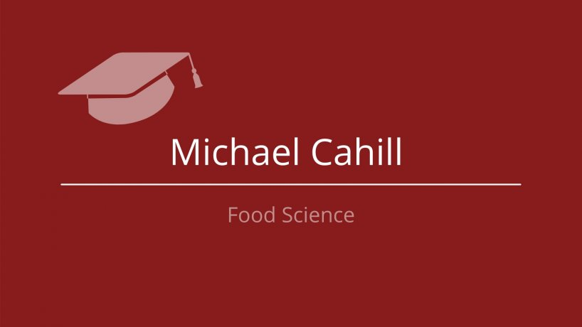 Food Science Student Speaker: Michael Cahill