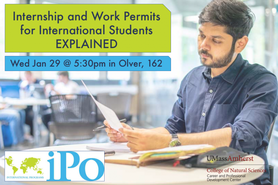 Internship and Work Permits for International Students EXPLAINED Jan 29 at 5:30pm in Olver 162