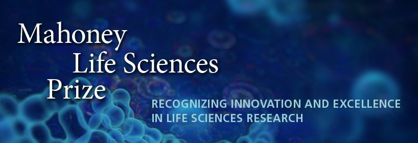 Mahoney Life Sciences Prize: Recognizing Excellence in Applied Life Sciences Research